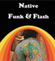 Native Funk and Flash by Alexandra Jacopetti